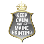 Keep Calm And Use Maine Printing & Embroidery